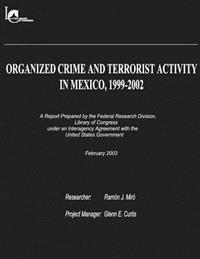 Organized Crime and Terrorist Activity in Mexico, 1999-2002