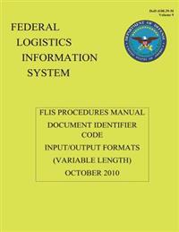 Federal Logistics Information System - Flis Procedures Manual Document Identifier Code Input/Output Formats October 2010: Flis Procedures Manual Docum