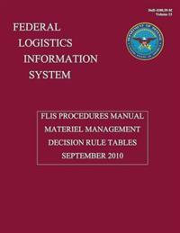 Federal Logistics Information System - Flis Procedures Manual Material Management Decision Rule Tables September 2010