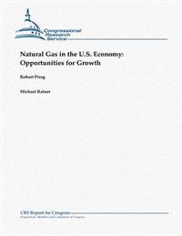 Natural Gas in the U.S. Economy: Opportunities for Growth