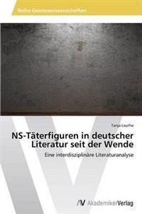 NS-Taterfiguren in Deutscher Literatur Seit Der Wende