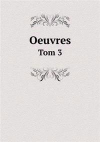 Oeuvres Tom 3