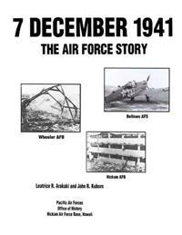 7 December 1941: The Air Force Story