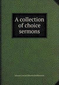A Collection of Choice Sermons