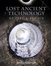 Lost Ancient Technology of Peru and Bolivia