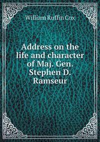 Address on the Life and Character of Maj. Gen. Stephen D. Ramseur