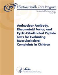 Antinuclear Antibody, Rheumatoid Factor, and Cyclic-Citrullinated Peptide Tests for Evaluating Musculoskeletal Complaints in Children: Comparative Eff