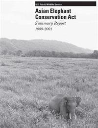 Asian Elephant Conservation ACT: Summary Report 1999-2001
