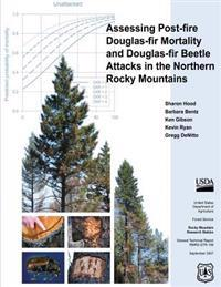 Assessing Post-Fire Douglas-Fir Mortality and Douglas-Fir Beetle Attacks in the Northern Rocky Mountains