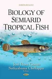 Biology of Semiarid Tropical Fish