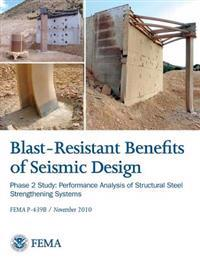Blast-Resistance Benefits of Seismic Design - Phase 2 Study: Performance Analysis of Structural Steel Strengthening Systems (Fema P-439b / November 20