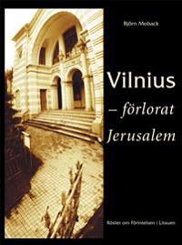 Vilnius -? förlorat Jerusalem: Röster om Förintelsen i Litauen