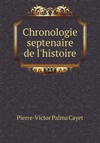 Chronologie Septenaire de L'Histoire