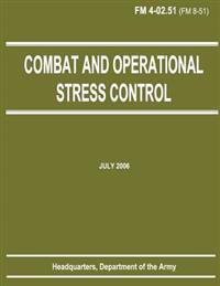 Combat and Operational Stress Control (FM 4-02.51)