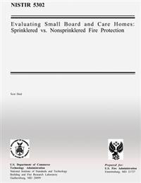 Evaluating Small Board and Care Homes: Sprinklered vs. Nonsprinklered Fire Protection