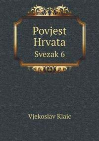 Povjest Hrvata Svezak 6