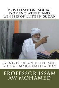 Privatization, Social Nomenclature, and Genesis of Elite in Sudan