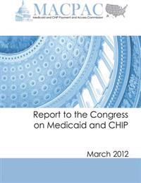 Report to the Congress on Medicaid and Chip (March 2012)