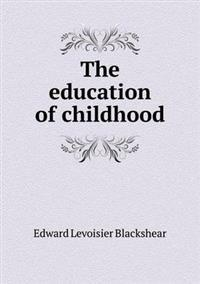 The Education of Childhood