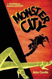 Monster City: A Hardboiled Horror Mystery