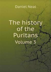 The History of the Puritans Volume 3