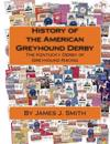 History of the American Greyhound Derby: The Kentucky Derby of Greyhound Racing