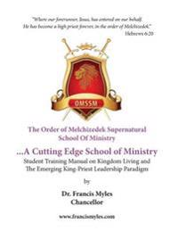 The Order of Melchizedek Supernatural School of Ministry