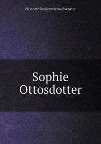 Sophie Ottosdotter - Elisabeth Kuylenstierna-Wenster pdf epub