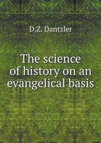 The Science of History on an Evangelical Basis
