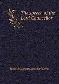 The Speech of the Lord Chancellor