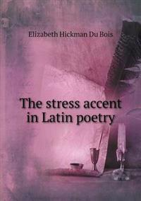 The Stress Accent in Latin Poetry