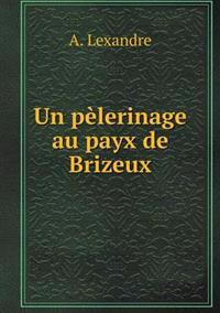 Un Pelerinage Au Payx de Brizeux