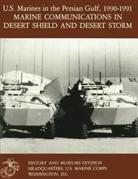 U.S. Marines in the Persian Gulf, 1990-1991: Marine Communications in Desert Shield and Desert Storm
