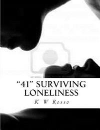 """""""41"""": Survivivng Loneliness"""