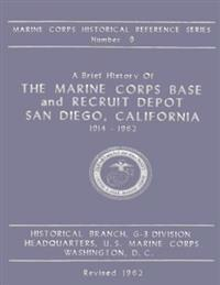 A Brief History of the Marine Corps Base and Recruit Depot: San Diego, California 1914-1962