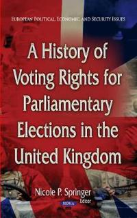 A History of Voting Rights for Parliamentary Elections in the United Kingdom