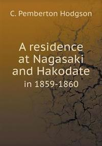 A Residence at Nagasaki and Hakodate in 1859-1860