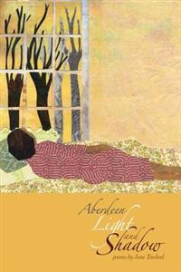 Aberdeen Light and Shadow: Poems by Jane Trechsel