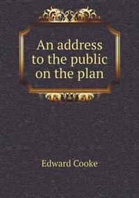 An Address to the Public on the Plan