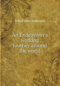 An Endeavorer's Working Journey Around the World