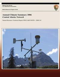 Annual Climate Summary 2006: Central Alaska Network