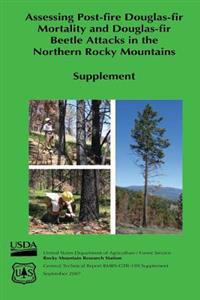 Assessing Post-Fire Douglas-Fir Mortality and Douglas-Fir Beetle Attacks in the Northern Rocky Mountains (Supplement)