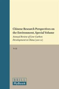 Chinese Research Perspectives on the Environment, Special Volume: Annual Review of Low-Carbon Development in China (2011-12)