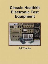 Classic Heathkit Electronic Test Equipment