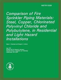 Comparison of Fire Sprinkler Piping Materials: Steel, Copper, Chlorinated Polyvinyl Chloride and Polybutylene, in Residential and Light Hazard Install