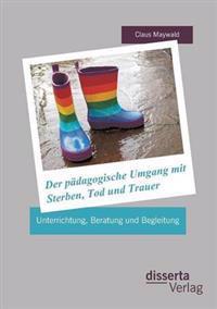 Der Padagogische Umgang Mit Sterben, Tod Und Trauer