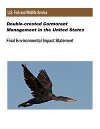 Double-Crested Cormorant Management in the United States: Final Environmental Impact Statement