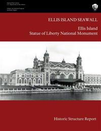 Ellis Island Seawall Historic Structure Report