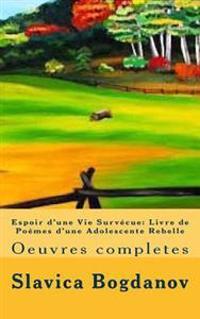 Espoir D'Une Vie Survecue: Livre de Poemes D'Une Adolescente Rebelle Tome 3