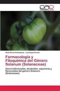 Farmacologia y Fitoquimica del Genero Solanum (Solanaceae)
